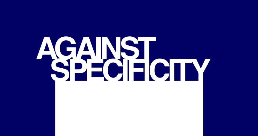 against specificity
